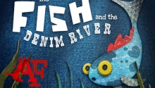 Theatre Eclectic: The Fish and the Denim River