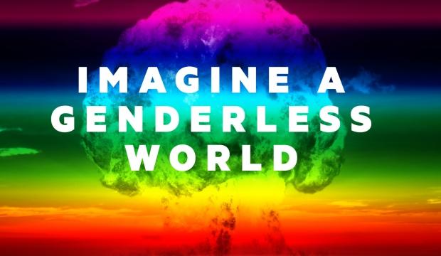 Imagine a Genderless World.jpg